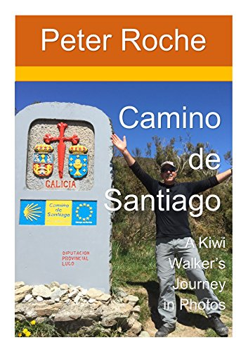 Camino de Santiago: A Kiwi Walkers Journey in Photos (English Edition)