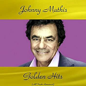 Johnny Mathis Golden Hits (All Tracks Remastered)
