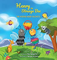 Henry the Strange Bee and The Missing Honey Buckets