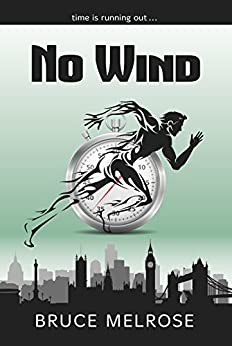 No Wind (John Kelly Book 1) by [Bruce Melrose]