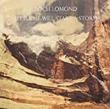 Songtexte von Loch Lomond - Little Me Will Start a Storm