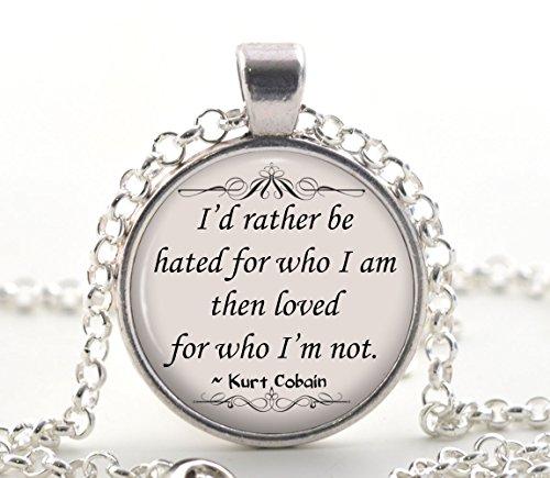 Kurt Cobain Quote Necklace, Silver Inspirational Quote Pendant, Unique Jewellery Gift Idea for Women