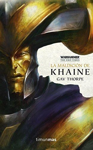 The End Times nº 03/05 La maldición de Khaine (Warhammer Chronicles)