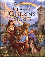 The Treasury of Classic Children's Stories 0740725726 Book Cover