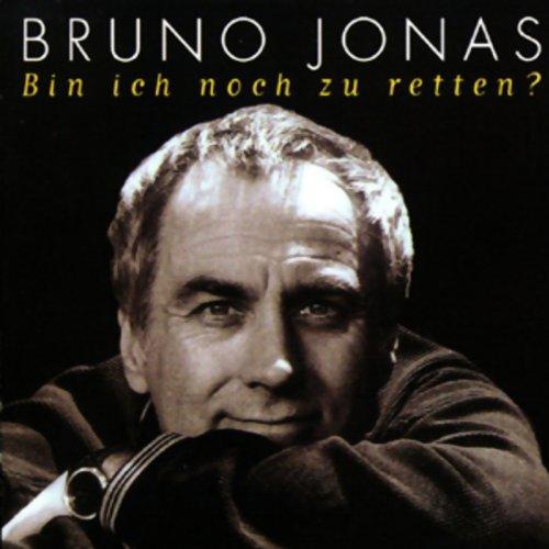 Bin ich noch zu retten?                   Autor:                                                                                                                                 Bruno Jonas                               Sprecher:                                                                                                                                 Bruno Jonas                      Spieldauer: 4 Std. und 47 Min.     97 Bewertungen     Gesamt 3,7
