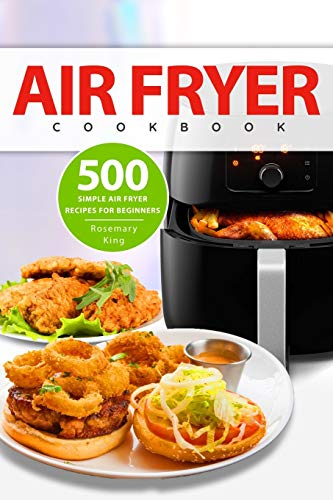 An image of the Air Fryer Cookbook: 500 Simple Air Fryer Recipes for Beginners: 1
