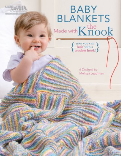 LEISURE ARTS-Baby Blankets Made with The Knook