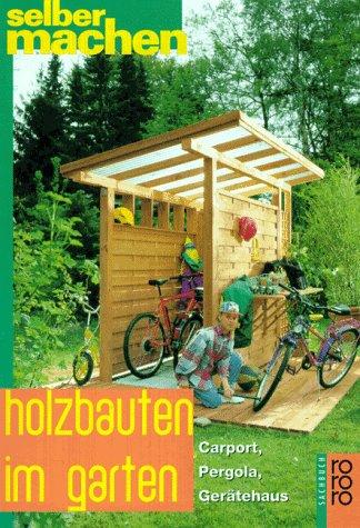 Holzbauten im Garten