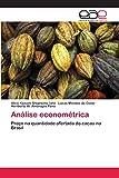 Análise econométrica: Preço na quantidade ofertada do cacau no Brasil