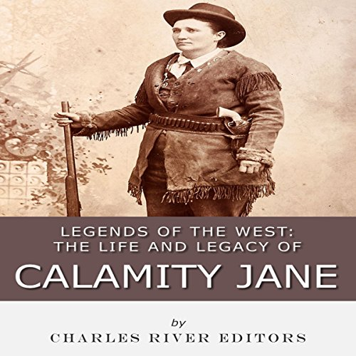 Legends of the West: The Life and Legacy of Calamity Jane audiobook cover art