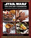 Star Wars: The Life Day Cookbook: Official Holiday Recipes From a Galaxy Far, Far Away (Star Wars Holiday Cookbook, Star Wars Christmas Gift)