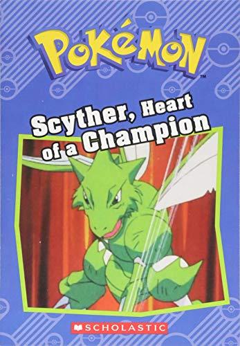 Scyther, Heart of a Champion (Pokémon Classic Chapter Book #4) (Pokemon)