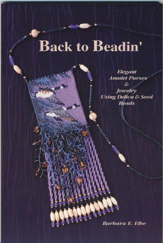 Back to beadin': Elegant amulet purses & jewelry using delica & seed beads