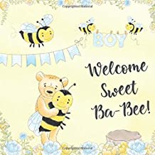 Welcome Sweet Ba-Bee!: Cute Honey Bee Baby Shower Guest Book for Boys   Includes Photo Pages + Baby Shower Games   Create a Lasting Keepsake of This Great Day! (Baby Shower Gifts for Boys)