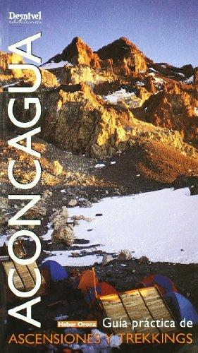 Aconcagua - guia practica de ascensiones y trekkings