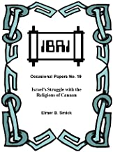 Israel's Struggle with the Religions of Canaan (IBRI Occasional Papers Book 19)