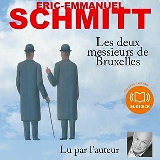 Les deux messieurs de Bruxelles                    De :                                                                                                                                 Éric-Emmanuel Schmitt                               Lu par :                                                                                                                                 Éric-Emmanuel Schmitt                      Durée : 7 h et 1 min     29 notations     Global 4,5