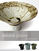 Natural Glazes: Collecting and Making (The New Ceramics)