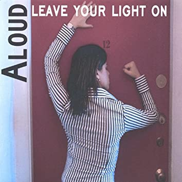 Leave Your Light On