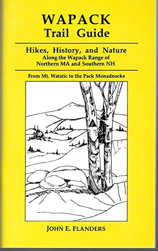 Wapack Trail Guide - Hikes, History, and Nature Along the Wapack Range of Northern Ma and Southern Nh