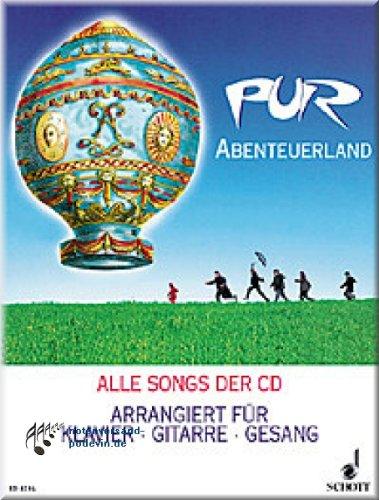 PUR - Abenteuerland - Noten Songbook [Musiknoten]