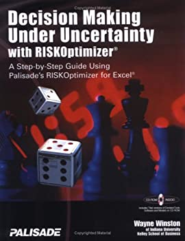 Decision Making Under Uncertainty With RISKOptimizer : A Step-To-Step Guide Using Palisade's RISKOptimizer for Excel 1893281019 Book Cover