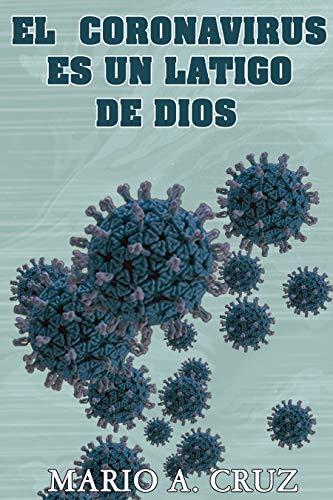El Coronavirus es un Látigo de Dios: la pandemia del siglo