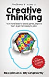 The Snakes & Ladders Of Creative Thinking: Have More Ideas For Board Games, Improve Them & Get Them Ready To Pitch
