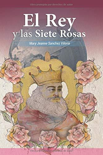 El Rey y Las Siete Rosas