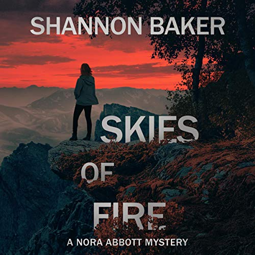 Skies of Fire Audiobook By Shannon Baker cover art