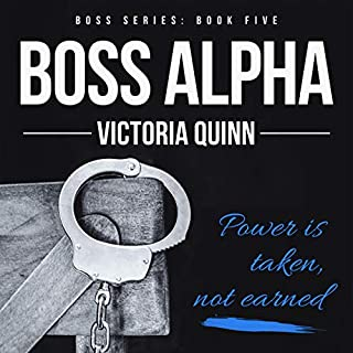 Boss Alpha (Volume 5)                   By:                                                                                                                                 Victoria Quinn                               Narrated by:                                                                                                                                 Michael Ferraiuolo,                                                                                        Samantha Cook                      Length: 6 hrs and 53 mins     44 ratings     Overall 4.6