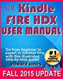 My Kindle Fire HDX User Manual: The complete tutorial and user guide for your NEW Kindle Fire HDX (English Edition)