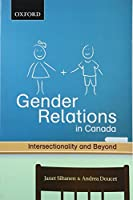 Gender Relations in Canada: Intersectionality and Beyond (Themes in Canadian Sociology)