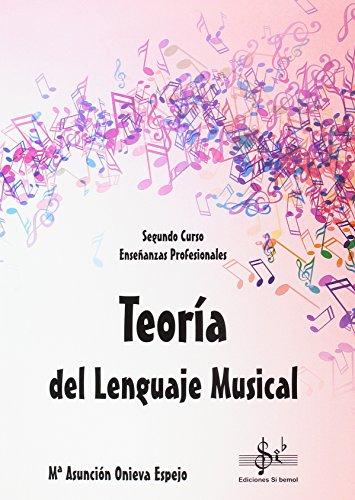 TEORIA DEL LENGUAJE MUSICAL: SEGUNDO CURSO DE ENSEÑANZAS PROFESIONALES