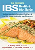 Complete IBS Health and Diet Guide: Includes Nutrition Information, Meal Plans and Over 100 Recipes for Irritable Bowel Syndrome