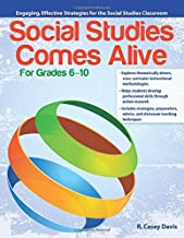 Social Studies Comes Alive: Engaging, Effective Strategies for the Social Studies Classroom