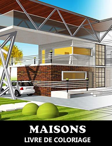 Maisons Livre De Coloriage: Dessins d'architecture extérieure - Bâtiments immobiliers - À colorier d'architecture pour Adultes