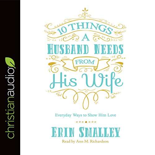10 Things a Husband Needs from His Wife  By  cover art