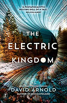 The Electric Kingdom by [David Arnold]