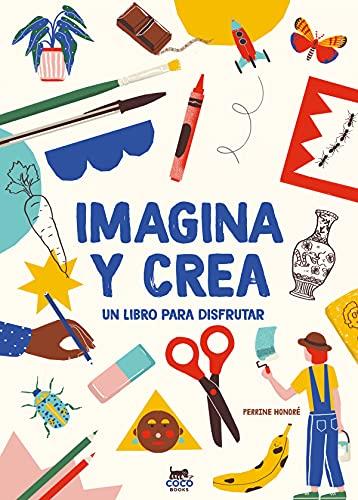 Imagina y crea: Un libro para disfrutar