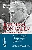Kardinal von Galen: Ein Gottesmann seiner Zeit