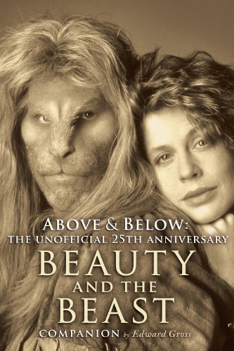 """ABOVE & BELOW: THE UNOFFICIAL 25TH ANNIVERSARY """"BEAUTY AND THE BEAST"""" COMPANION (English Edition)"""
