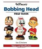 Warman's Bobbing Head Field Guide: Values And Identification (Warman's Field Guide)