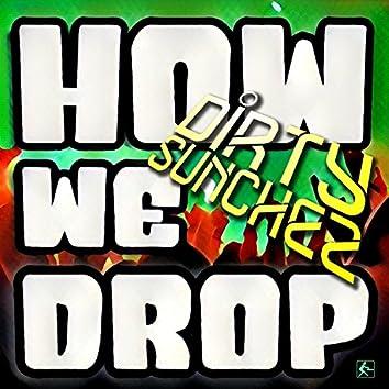 How We Drop