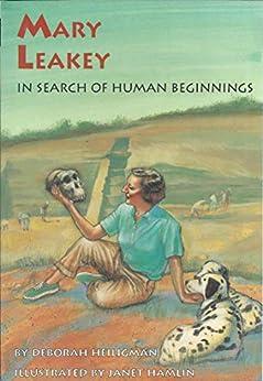 Mary Leakey: In Search of Human Beginnings by [Deborah Heiligman, Janet Hamlin]
