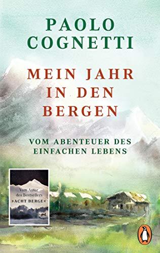 Buchseite und Rezensionen zu 'Mein Jahr in den Bergen: Vom Abenteuer des einfachen Lebens' von Paolo Cognetti