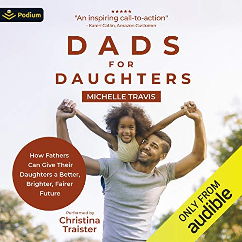 Dads for Daughters Audiobook By Michelle Travis cover art