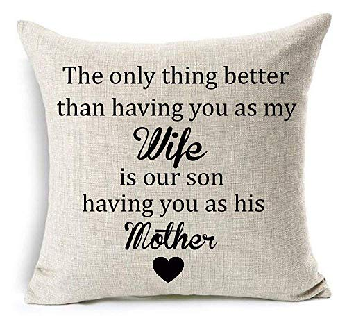 imndjz Words The Only Thing Better Than Having You As My Wife is Our Son Having You As His Mather Cotton Decorative Home Sofa Living Room Throw Pillow Case Cushion Cover Square 18x18 Inches