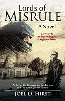Lords of Misrule: A Novel by [Joel D. Hirst]