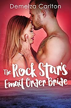The Rock Star's Email Order Bride (Romance Island Resort Series Book 2) by [Demelza Carlton]